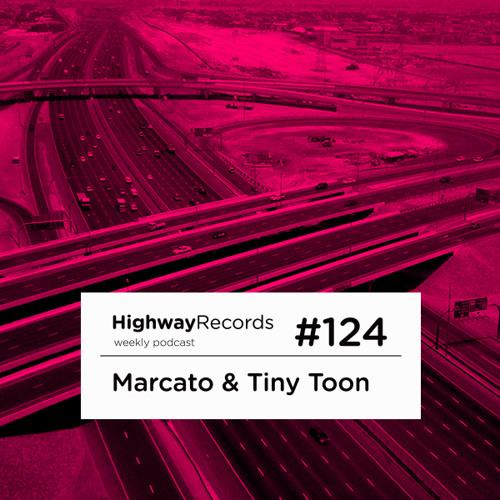 Highway Podcast #124 — Marcato & Tiny Toon