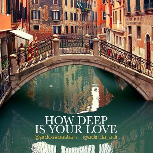 How Deep Is Your Love Cover by @ardosebastian @adinda_adi