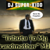 """""""Tribute To My Grandmother"""" Mix"""