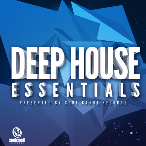 Deep House Essentials Presented by Soul Candi - [Mini Mix]