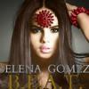 Selena Gomez - B.E.A.T. (Full Song)