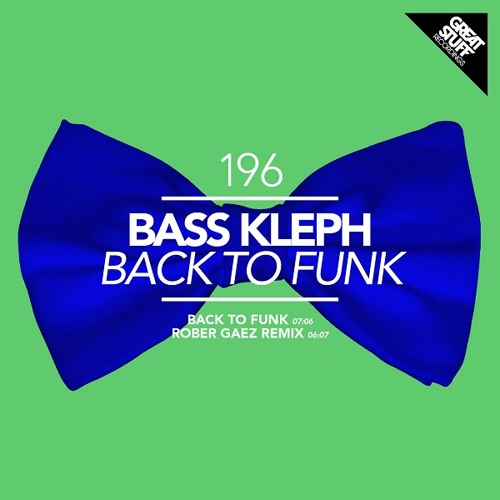 Bass Kleph - Back to Funk (Original Mix) [Great Stuff]