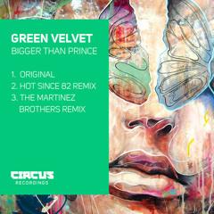 Green Velvet - Bigger Than Prince (Hot Since 82 Remix)