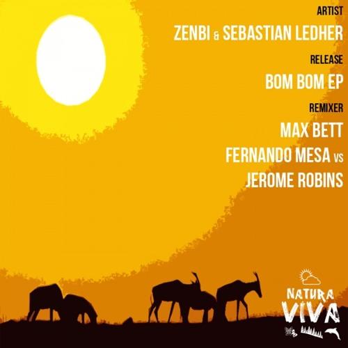 Zenbi & Sebastian Ledher - Bom Bom (Fernando Mesa vs Jerome Robins Mix) - NATURA VIVA