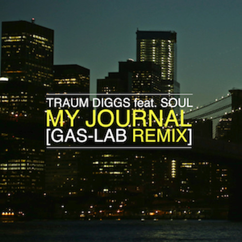 Traum Diggs feat. SOUL- My Journal (GAS-LAB Remix)