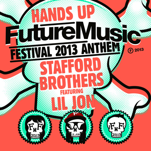 Stafford Brothers - Hands Up ft. Lil Jon (Future Music Festival 2013 Anthem)