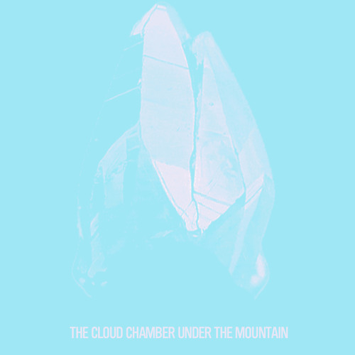 The Cloud Chamber Under The Mountain Mix [2011]