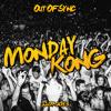 OutOfSync @ Monday Kong(22.07.2013)