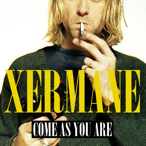Nirvana - Come As You Are (Xermane's It's A Trap Remix)