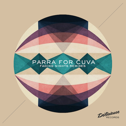 Parra for Cuva - Fading Nights Remixes EP