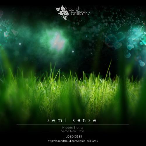 Semi Sense - Hidden Biotics [Liquid Brilliants 133]