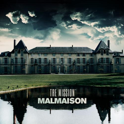 Tre Mission - 'Malmaison'