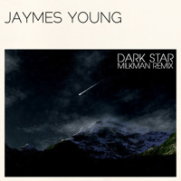 Jaymes Young - Dark Star (Milkman Remix)