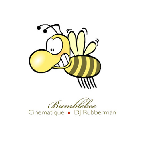 Bumblebee - Cinematique - DJ Rubberman