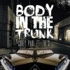 Corey Paul - Body in the Trunk ft. Thi'sl
