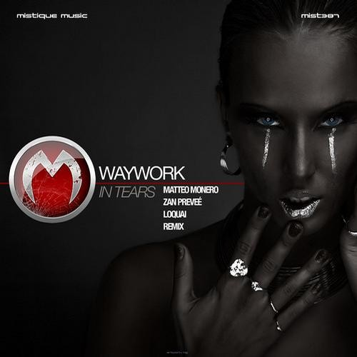WayWork - InTears (Matteo Monero Remix) - Mistique Music PREVIEW