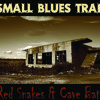 SMALL BLUES TRAP - Red Snakes and Cave Bats