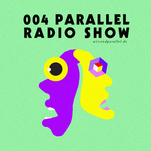 Parallel Radio Show 004 by Daniela La Luz & Regen