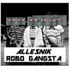 Allesnik - Robo Gangsta mp3