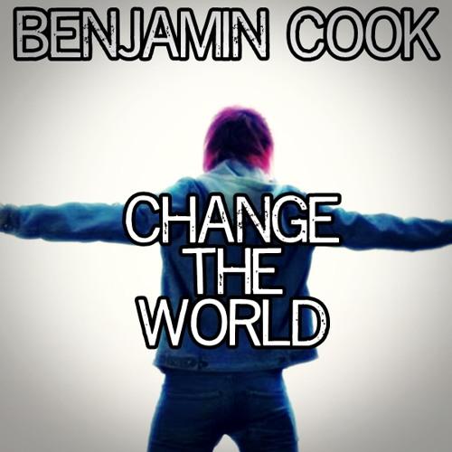 Benjamin Cook (Change The World)ft.Jake Rosenthal