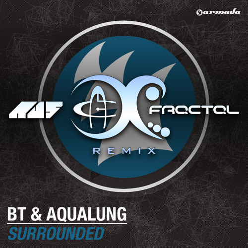 BT - Surrounded (Au5 & Fractal Remix)