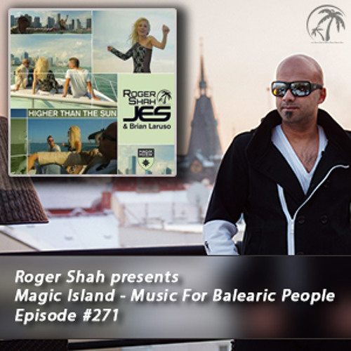 Roger Shah presents Magic Island - Music For Balearic People 271, 2nd hour