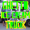 Ghetto Ice Cream Truck
