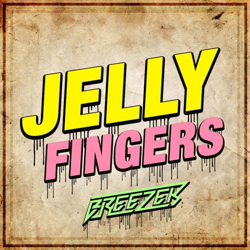 Breezer - Jelly Fingers (Original Mix) [FREE]