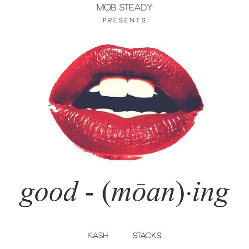 Good Moaning (Don Kash x Don Stacks)