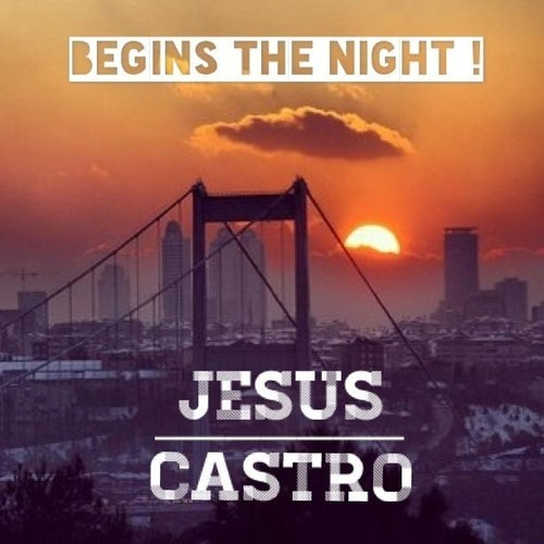 Begins The Night - Jesus Castro (Original Mix)
