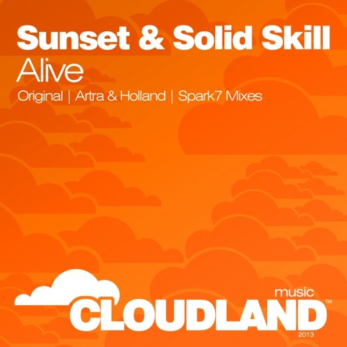 Sunset & Solid Skill - Alive (Spark7 Remix) [Cloudland Music] Promo Preview