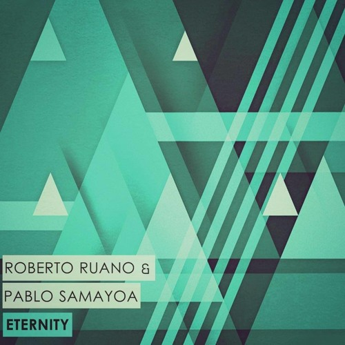 Roberto Ruano & Pablo Samayoa - Eternity (Original Mix) FREE DOWNLOAD
