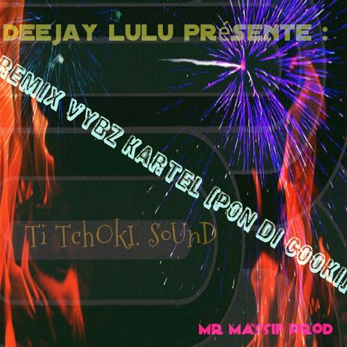 Dj LuLu Remix VyBz Kartel (Pon Di Cooki Ridim) Ou Pa A Tan'n