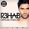 R3HAB - I NEED R3HAB 044 (including Guestmix Sick Individuals)