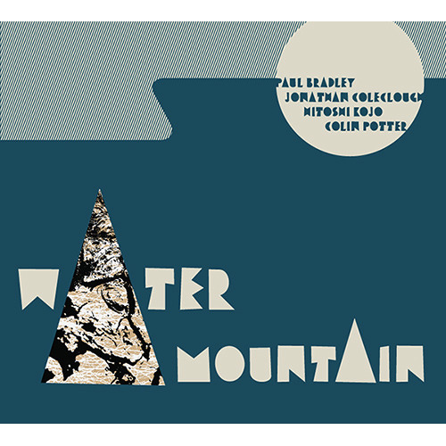 Paul Bradley, Jonathan Coleclough, Hitoshi Kojo, Colin Potter - Water Mountain (disk 1 excerpts)