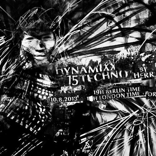 Herr Bert - DYNAMIXX TECHNO #15 - 10.08.2013