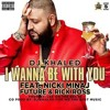 DJ Khaled - I Wanna Be With You (ft  Nicki Minaj, Rick Ross & Future)