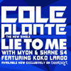 Cole Plante With Myon and Shane 54 Feat. Koko LaRoo - Lie To Me (Radio Mix)