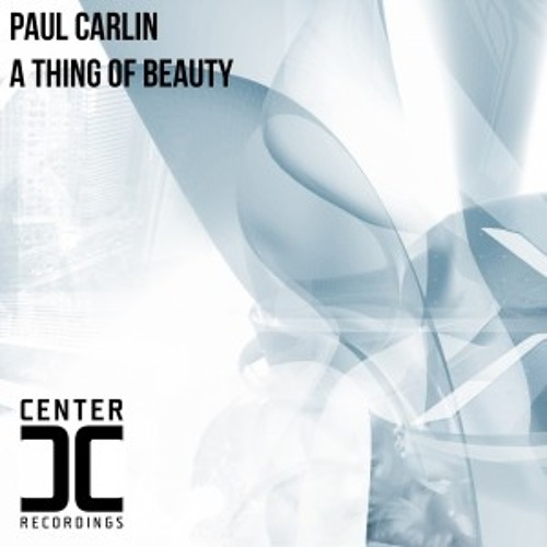 Paul Carlin - A Thing of Beauty [Center C Recordings] Out Now