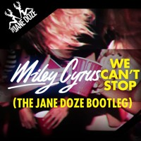 Miley Cyrus We Can't Stop (The Jane Doze Remix) Artwork