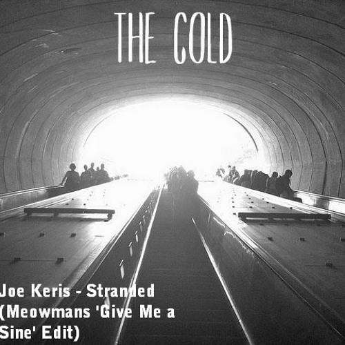 Joe Keris - Stranded (Meowmans 'Give Me a Sine' Edit)