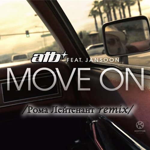 ATB feat. JanSoon - Move On (Рома Лейтенант remix)