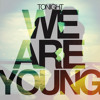 We Are Young – Fun