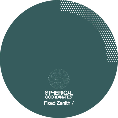 PoleGroup 17/ Spherical Coordinates - Fixed Zenith EP (Preview)