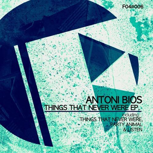 Antoni Bios - Things that Never were EP