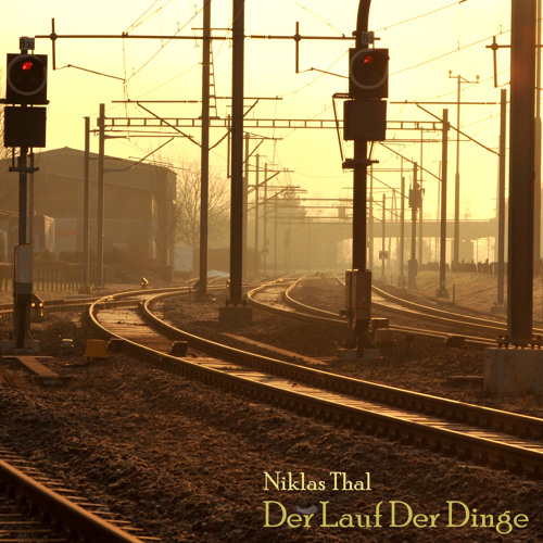 Niklas Thal - Der Lauf Der Dinge (Original Mix) [FREE DOWNLOAD]