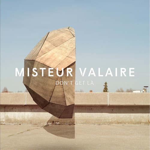 Misteur Valaire - Don't Get Là (remixed by 20syl of C2C)