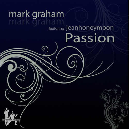 MArk Graham feat. Jean Honeymoon - Passion (low res mp3) coming soon on Smooth Agent Records