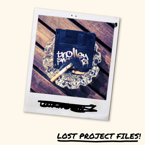 Trolley Snatcha - Found Someone (Lost Project File) 2011