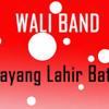 Wali Band - Sayang Lahir Batin
